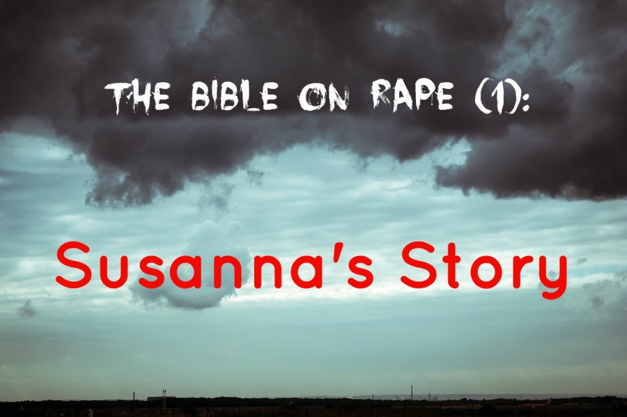 The Bible on Rape (1): Susanna's Story