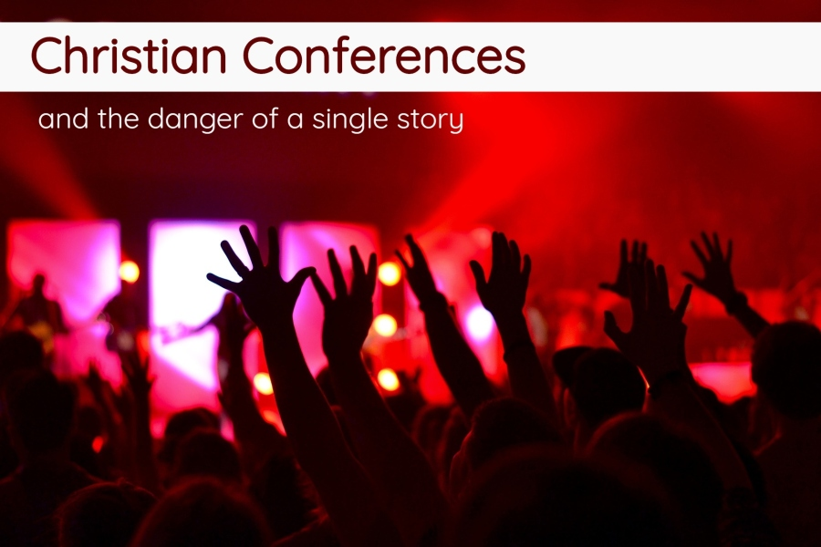 Christian Conferences and the Danger of a Single Story
